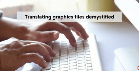 Translating graphics files demistyfied - caption against a backgroud photo of male hands on a white computer keybord.