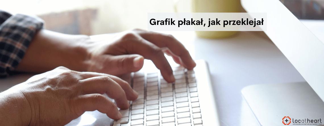 LocAtHeart - Tłumaczenie plików graficznych. NA zdjęciu zbliżenie na męskie dłonie piszące na białej klawiaturze. Napis: Grafik płakał jak przeklejał