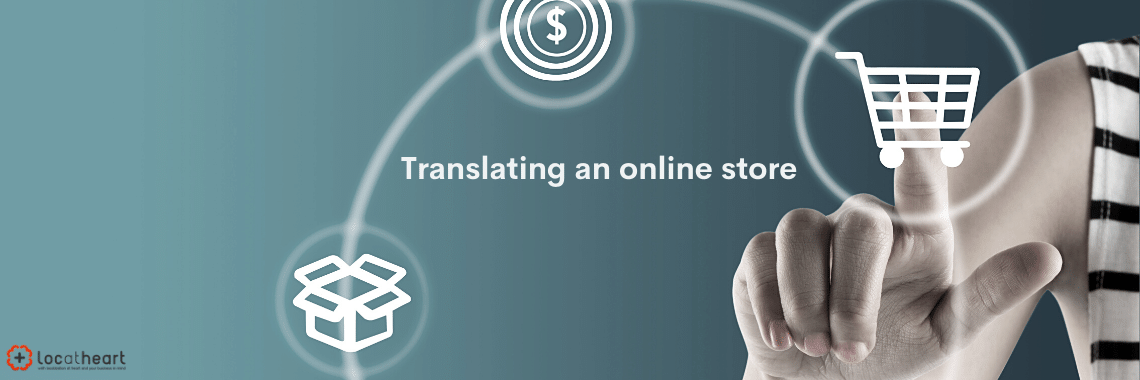 Translating an online store - LocAtHeart translation agency