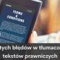6 częstych błędów w tłumaczeniach tekstów prawniczych - agencja tłumaczeń LocAtHeart