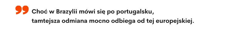 Choć w Brazylii mówi się po portugalsku, tamtejsza odmiana mocno odbiega od tej europejskiej - agencja tłumaczeń LocAtHeart